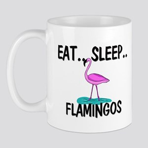 Eat ... Sleep ... FLAMINGOS Mug